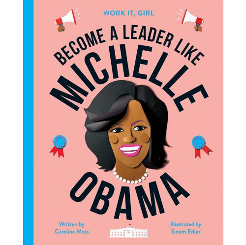 Become a leader like - Michelle Obama