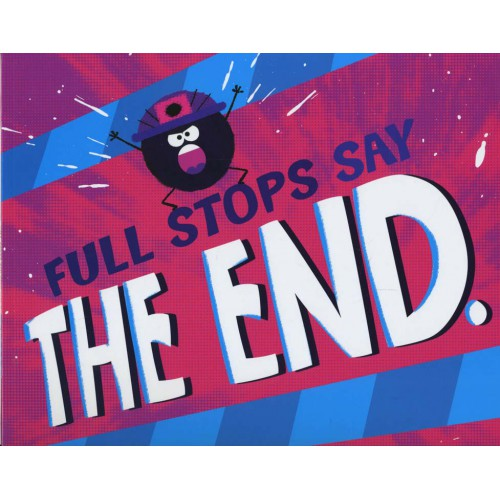 Word Punctuation - Full Stops Say THE END