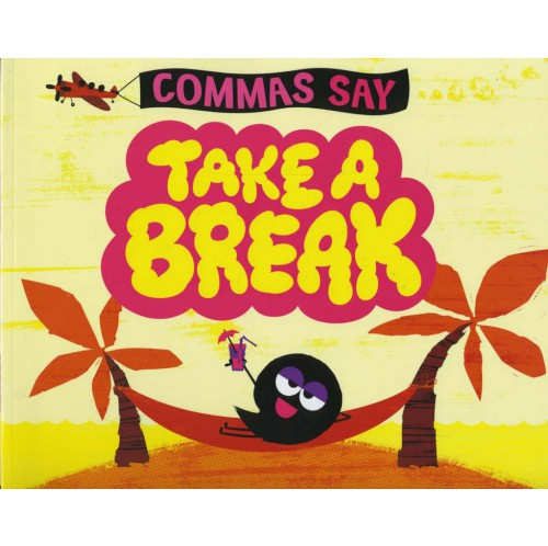 Word Punctuation - Commas Say TAKE A BREAK