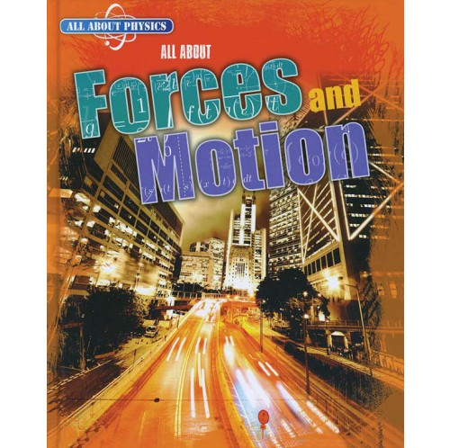 All About Physics - Forces and Motion
