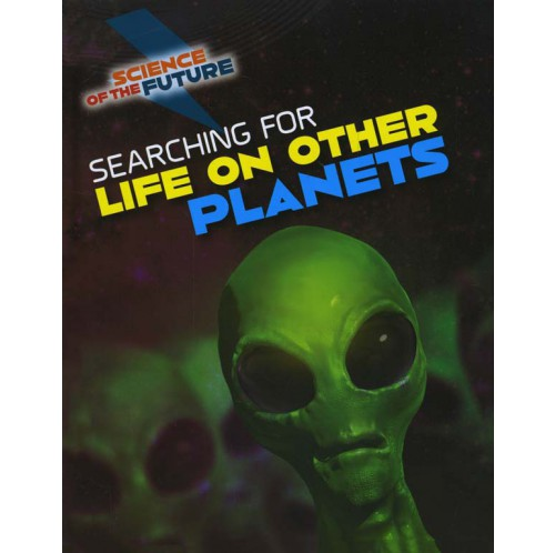 Science of the Future - Searching for Life on Other Planets