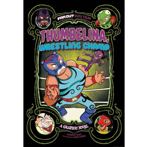 Far Out Fairy Tales - Thumbelina, Wrestling Champ
