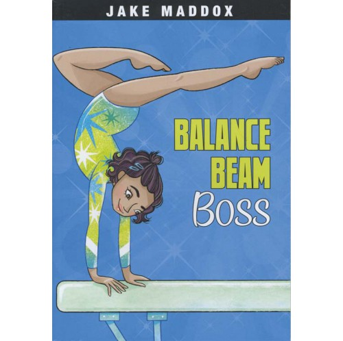 Jake Maddox Girl Sports Stories - Balance Beam Boss