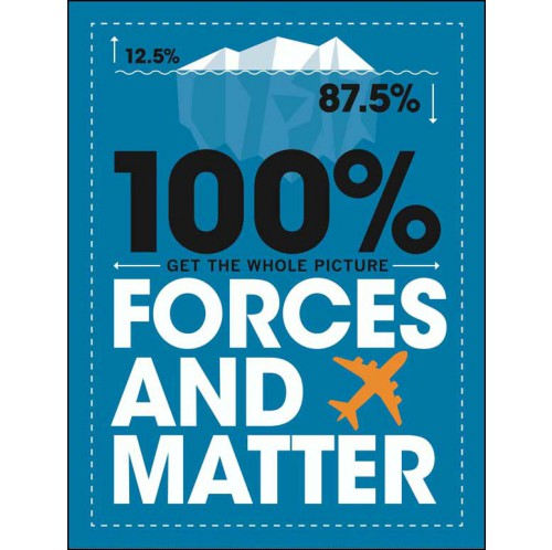 100% Get the Whole Picture - Forces and Matter