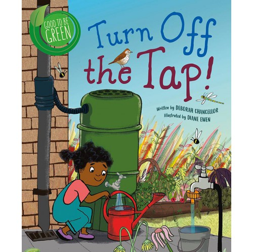 Good to be Green - Turn off the Tap