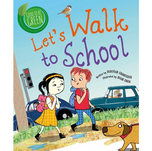 Good to be Green - Let's Walk to School