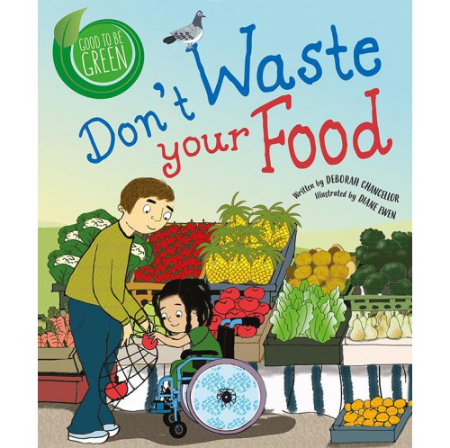 Good to be Green - Don't Waste Your Food