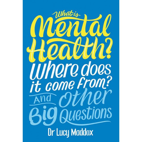 What is Mental Health? Where does it come from? And Other Big Questions