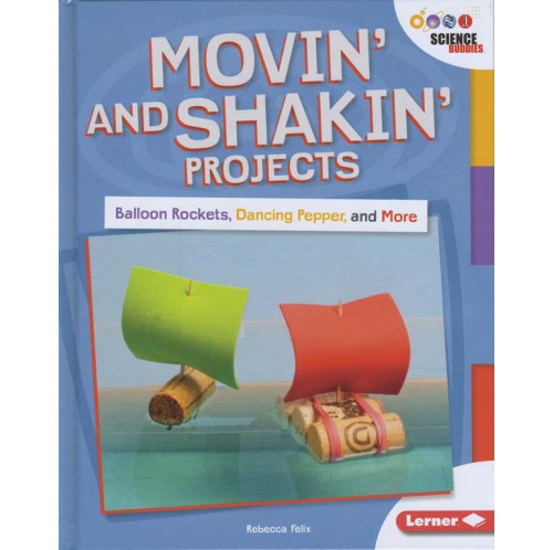 Unplug With Science Buddies - Movin'and Shakin' Projects