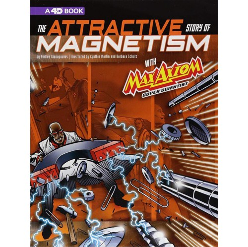 The Attractive Story of Magnetism with Max Axiom Super Scientist