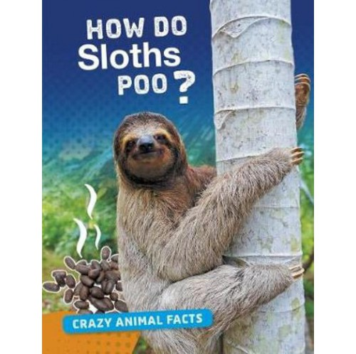 Crazy Animal Facts - How Do Sloths Poop?