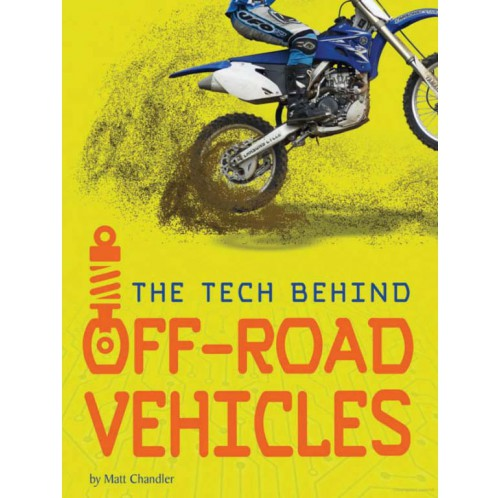 Tech On Wheels The Tech Behind... Off-Road Vehicles