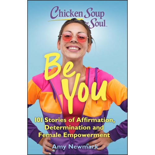 Chicken Soup for the Soul: Be You