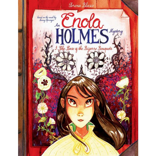 Enola Holmes The Case of the Bizarre Bouquets