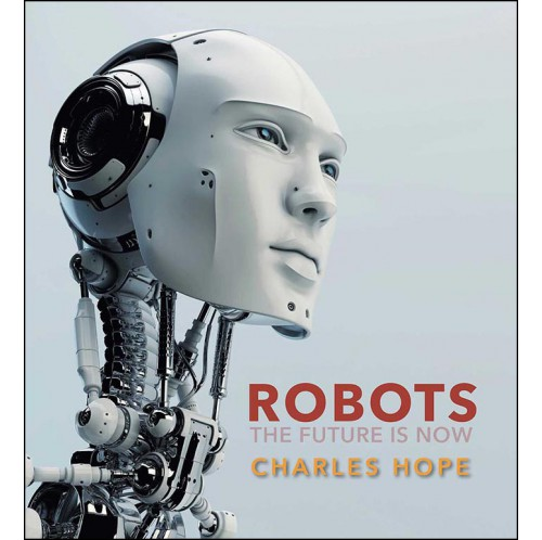 Robots - The Future is Now