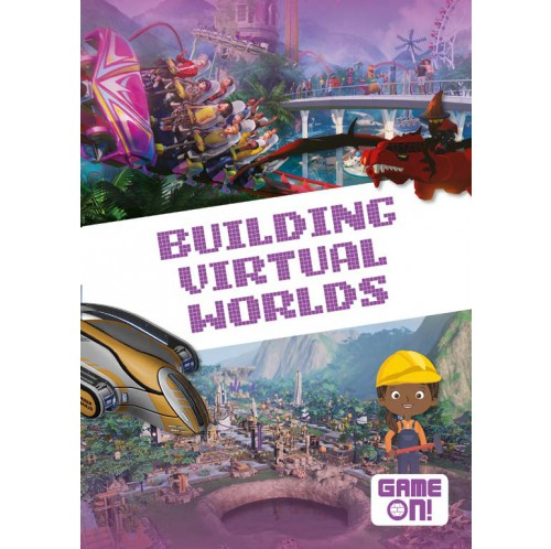 Game On! - Building Virtual Worlds