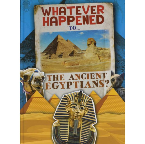 Whatever Happened To... The Ancient Egyptians