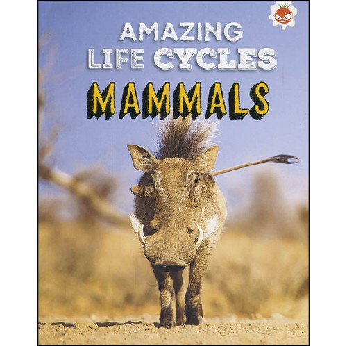 Amazing Life Cycles - Mammals