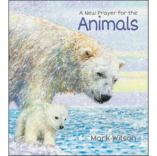 A New Prayer for the Animals