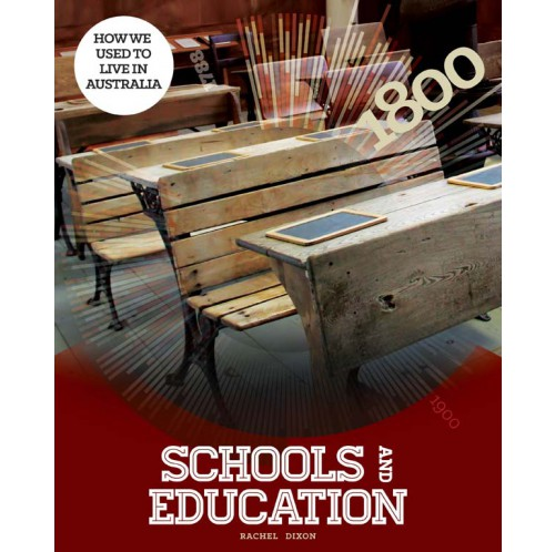 How We Used To Live In Australia - Schools & Education