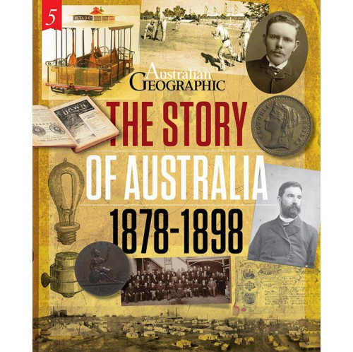 The Story of Australia: 1878 - 1898