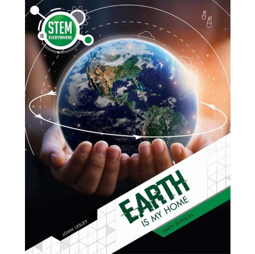 STEM Is Everywhere - Earth Is My Home