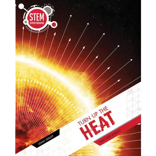 STEM Is Everywhere - Turn Up The Heat