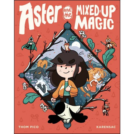 Aster and the Mixed-Up Magic