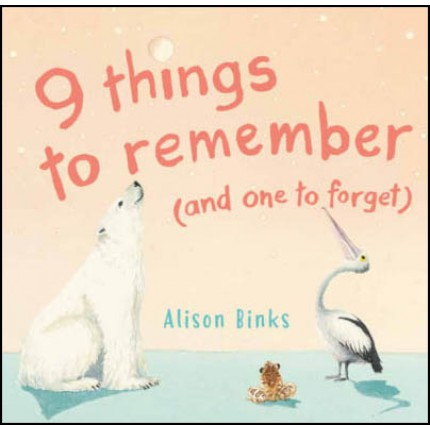 9 things to remember (and one to forget)