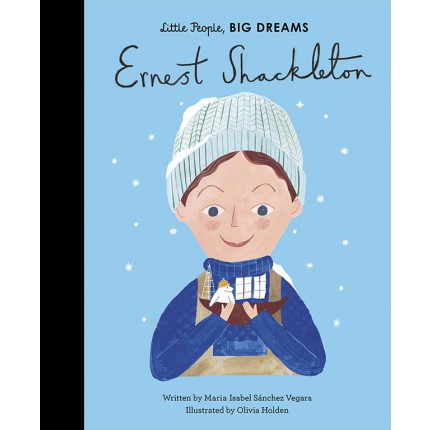 Little People, Big Dreams - Ernest Shackleton