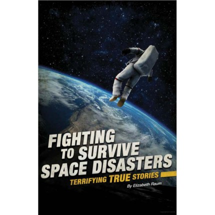 Fighting to Survive - Space Disasters