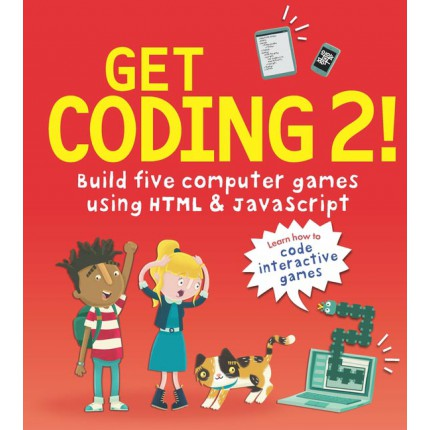 Get Coding 2! - Build Five Computer Games with HTML and JavaScript