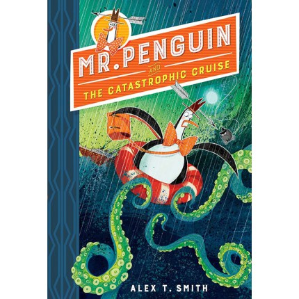 Mr Penguin and the Catastrophic Cruise