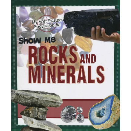 My First Picture Encyclopedia - Show Me Rocks and Minerals
