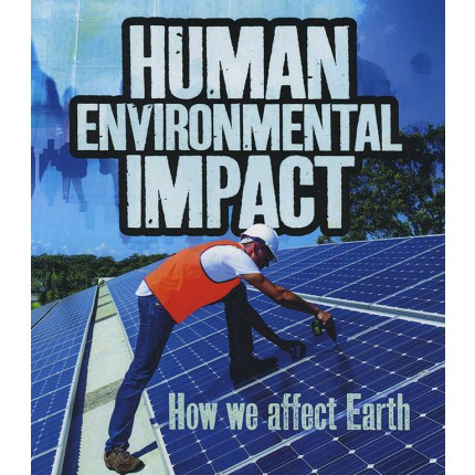 Humans and Our Planet - Human Environmental Impact