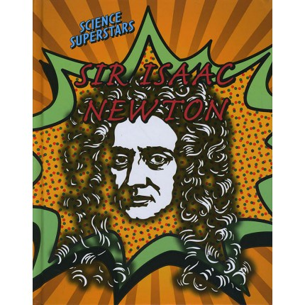 Science Superstars - Sir Isaac Newton