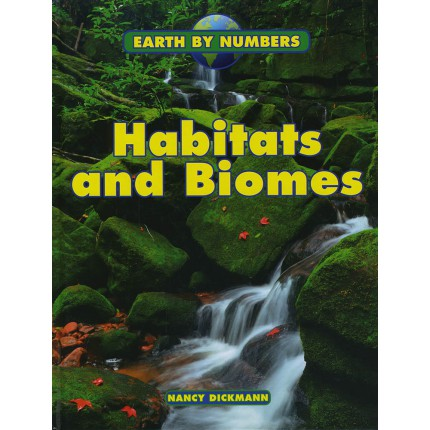 Earth By Numbers - Habitats and Biomes