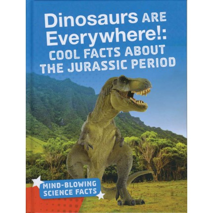 Mind-Blowing Science Facts - Dinosaurs Are Everywhere