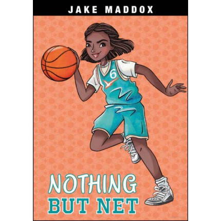 Jake Maddox Girl Sports Stories - Nothing But Net