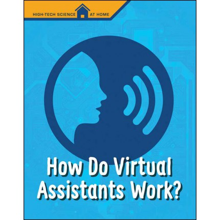 High-Tech Science At Home - How Do Virtual Assistants Work?