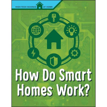 High-Tech Science At Home - How Do Smart Homes Work?