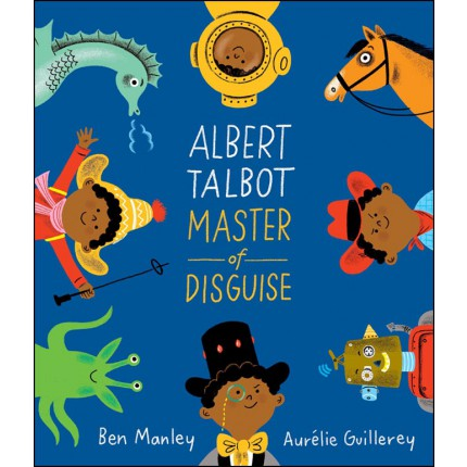 Albert Talbot - Master of Disguise