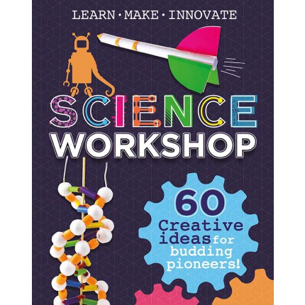 Science Workshop - 60 Creative Ideas for Budding Pioneers