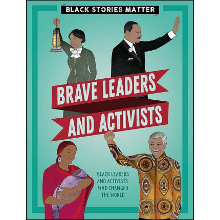 Black Stories Matter - Brave Leaders and Activists