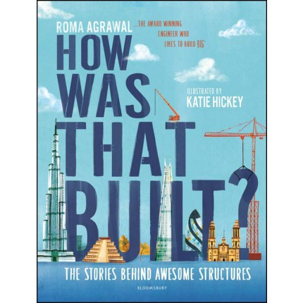 How Was That Built? - The Stories Behind Awesome Structures