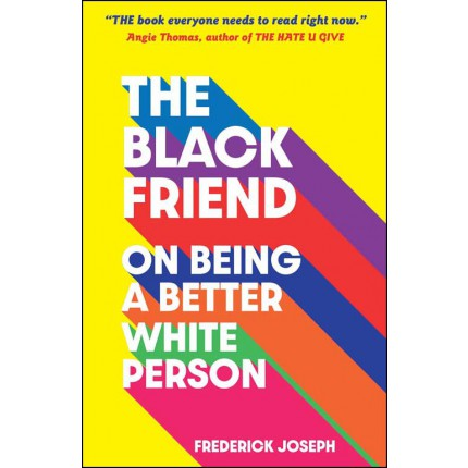 The Black Friend - On Being a Better White Person