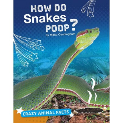 Crazy Animal Facts - How Do Snakes Poop?
