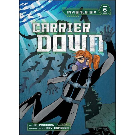 Invisible Six - Carrier Down