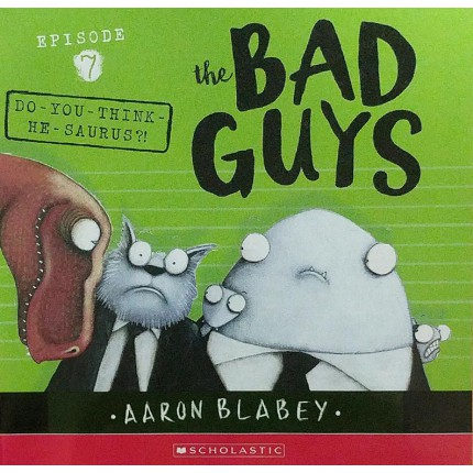 Bad Guys - Do-you-think-he-saurus?! by Aaron Blabey