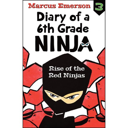 Diary of a 6th Grade Ninja 3:Rise of the Red Ninjas